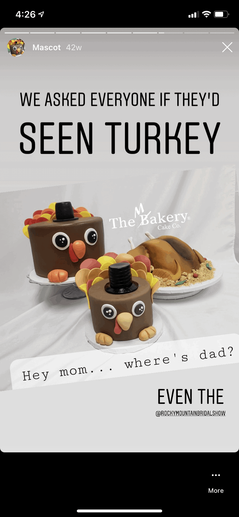 """2 cute turkey cakes and a carved turkey cake with the quote """"Hey, Mom. Where's Dad?"""""""